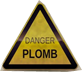 Attention danger Plomb